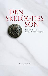 9789187309229_200_den-skelogdes-son-en-berattelse-om-gnaeus-pompejus-magnus_haftad